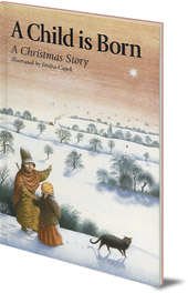 Illustrated by Jindra Capek - A Child is Born: A Christmas Story
