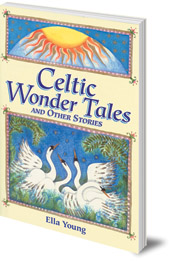Ella Young; Illustrated by Boris Artzybasheff and Vera Bock - Celtic Wonder Tales: And Other Stories