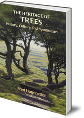 Fred Hageneder - The Heritage of Trees: History, Culture and Symbolism