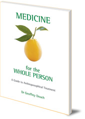 Geoffrey Douch - Medicine for the Whole Person: A Guide to Anthroposophical Treatment