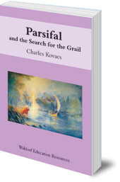 Charles Kovacs - Parsifal: And the Search for the Grail