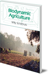 Willy Schilthuis - Biodynamic Agriculture