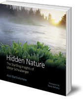 Alick Bartholomew; Foreword by David Bellamy - Hidden Nature: The Startling Insights of Viktor Schauberger