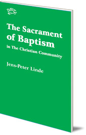 Jens-Peter Linde - The Sacrament of Baptism: in the Christian Community