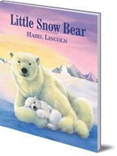 Hazel Lincoln - Little Snow Bear