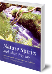 Edited by Wolfgang Weirauch - Nature Spirits and What They Say: Interviews with Verena Stael von Holstein