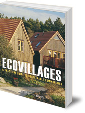 Jan Martin Bang - Ecovillages: A Practical Guide to Sustainable Communities