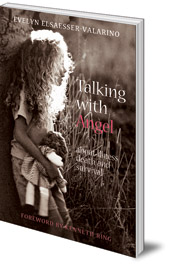 Evelyn Elsaesser-Valarino; Foreword by Kenneth Ring; Translated by Mary Payne - Talking with Angel: About Illness, Death and Survival