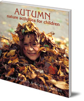 Irmgard Kutsch and Brigitte Walden; Foreword by Marie Luise Kreuter; Translated by Ronald E. Koetzsch - Autumn Nature Activities for Children