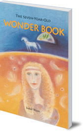Isabel Wyatt; Illustrated by Alyson MacNeill - The Seven-Year-Old Wonder Book