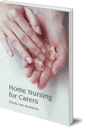 Tineke van Bentheim; Translated by Tony Langham and Plym Peters - Home Nursing for Carers