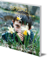 Irmgard Kutsch and Brigitte Walden; Foreword by Bärbel Höhn; Translated by Jane R. Helmchen - Spring Nature Activities for Children