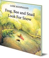Loek Koopmans - Frog, Bee and Snail Look For Snow