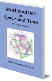 John Blackwood - Mathematics in Space and Time