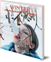 Irmgard Kutsch and Brigitte Walden; Foreword by Dagmar Israel; Translated by Jane R. Helmchen - Winter Nature Activities for Children