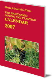 Maria Thun and Matthias Thun - The Biodynamic Sowing and Planting Calendar: 2007