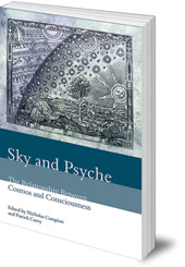 Edited by Nicholas Campion and Patrick Curry - Sky and Psyche: The Relationship Between Cosmos and Consciousness