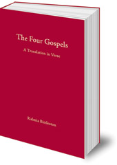 Kalmia Bittleston - The Four Gospels: A Translation in Verse