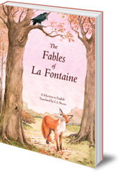 Jean de La Fontaine; Illustrated by Jean-Noël Rochut; Translated by C. J. Moore - The Fables of La Fontaine: A Selection in English