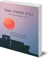 Keith Critchlow; Photography by Rod Bull - Time Stands Still: New Light on Megalithic Science