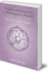 Sylvia Eckersley - Number and Geometry in Shakespeare's Macbeth: The Flower and the Serpent