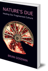 Brian Goodwin - Nature's Due: Healing Our Fragmented Culture
