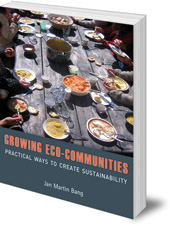 Jan Martin Bang - Growing Eco-Communities: Practical Ways to Create Sustainability