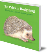 Elly van der Linden; Illustrated by Debbie Lavreys - The Prickly Hedgehog