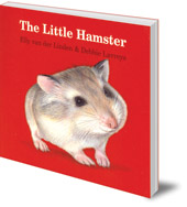 Elly van der Linden; Illustrated by Debbie Lavreys - The Little Hamster