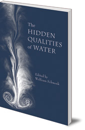Edited by Wolfram Schwenk - The Hidden Qualities of Water