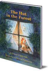 Jacob & Wilhelm Grimm; Illustrated by Bettina Stietencron - The Hut in the Forest