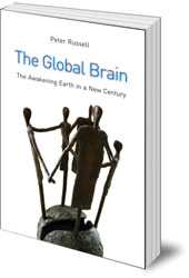 Peter Russell - The Global Brain: The Awakening Earth in a New Century
