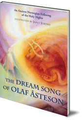 Original Artwork by Janet Jordan; Introduction by Andrew Welburn; Jonathan Stedall - The Dream Song of Olaf Asteson: An Ancient Norwegian Folksong of the Holy Nights