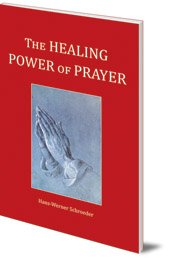 Hans-Werner Schroeder; Translated by Jon Madsen - The Healing Power of Prayer