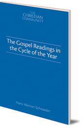 Hans-Werner Schroeder - The Gospel Readings in the Cycle of the Year
