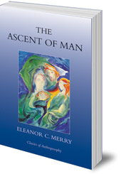 Eleanor C. Merry - The Ascent of Man