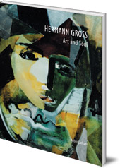 Robin Jackson; Foreword by Jennifer Melville - Hermann Gross: Art and Soul