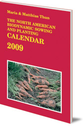 Maria Thun and Matthias Thun - The North American Biodynamic Sowing and Planting Calendar: 2009