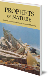 Gordon Strachan - Prophets of Nature: Green Spirituality in Romantic Poetry and Painting