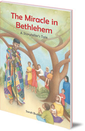 Sarah Burton; Illustrated by Katriona Chapman - The Miracle in Bethlehem: A Storyteller's Tale