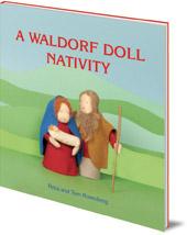 Petra Rosenberg and Tom Rosenberg - A Waldorf Doll Nativity