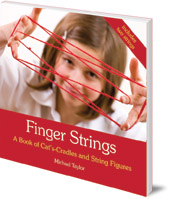 Michael Taylor; Foreword by Ann Swain - Finger Strings: A Book of Cat's Cradles and String Figures