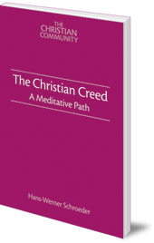 Hans-Werner Schroeder; Translated by James Hindes - The Christian Creed: A Meditative Path