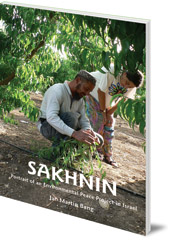 Jan Martin Bang - Sakhnin: Portrait of an Environmental Peace Project in Israel