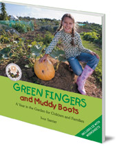 Ivor Santer - Green Fingers and Muddy Boots: A Year in the Garden for Children and Families