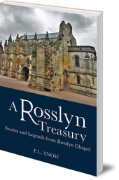 P. L. Snow - A Rosslyn Treasury: Stories and Legends from Rosslyn Chapel