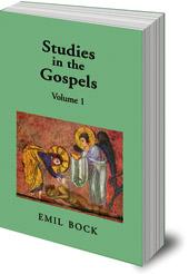 Emil Bock - Studies in the Gospels: Volume 1