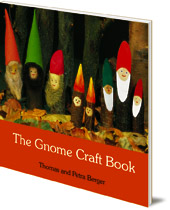 Thomas and Petra Berger - The Gnome Craft Book