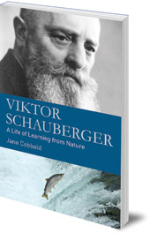 Jane Cobbald - Viktor Schauberger: A Life of Learning from Nature