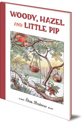 Elsa Beskow - Woody, Hazel and Little Pip: Mini edition